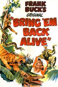 Best Documentary Movies of 1932 : Bring 'Em Back Alive