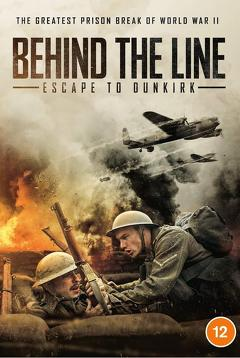 Best War Movies of This Year: Behind the Line: Escape to Dunkirk