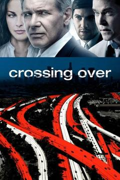 Best Crime Movies of 2009 : Crossing Over