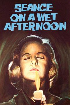Best Thriller Movies of 1964 : Seance on a Wet Afternoon