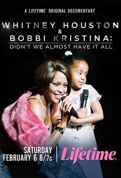 Best Tv Movie Movies of This Year: Whitney Houston & Bobbi Kristina: Didn't We Almost Have It All