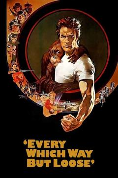 Best Adventure Movies of 1978 : Every Which Way But Loose
