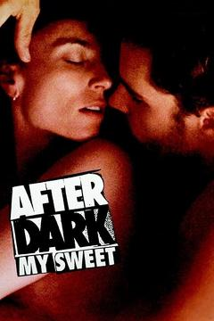 Best Mystery Movies of 1990 : After Dark, My Sweet