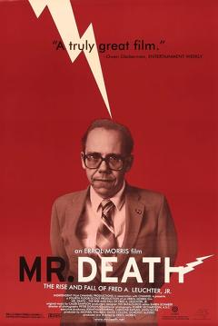 Best Documentary Movies of 1999 : Mr. Death: The Rise and Fall of Fred A. Leuchter, Jr.