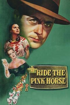 Best Thriller Movies of 1947 : Ride the Pink Horse