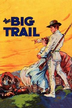 Best Romance Movies of 1930 : The Big Trail