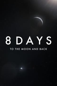 Best Tv Movie Movies of 2019 : 8 Days: To the Moon and Back