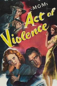 Best Drama Movies of 1949 : Act of Violence