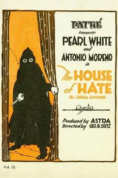 Best Action Movies of 1918 : The House of Hate
