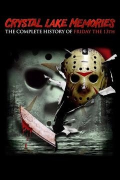 Best Documentary Movies of 2013 : Crystal Lake Memories: The Complete History of Friday the 13th