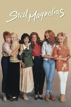 Best Romance Movies of 1989 : Steel Magnolias
