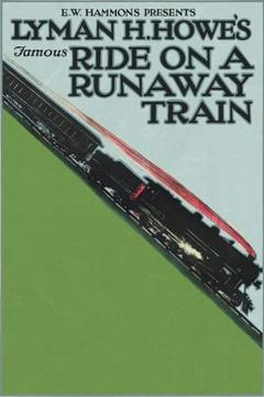 Best Thriller Movies of 1921 : Lyman H. Howe's Famous Ride on a Runaway Train