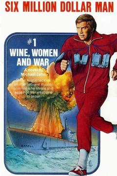Best Science Fiction Movies of 1973 : The Six Million Dollar Man: Wine, Women and War