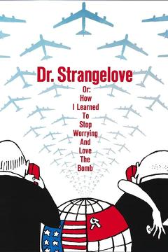 Best Comedy Movies of 1964 : Dr. Strangelove or: How I Learned to Stop Worrying and Love the Bomb
