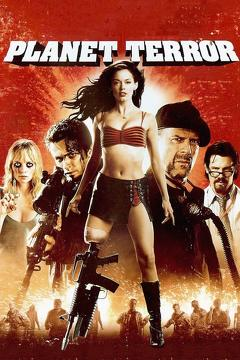 Best Thriller Movies of 2007 : Planet Terror