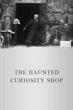 Best Horror Movies of 1901 : The Haunted Curiosity Shop