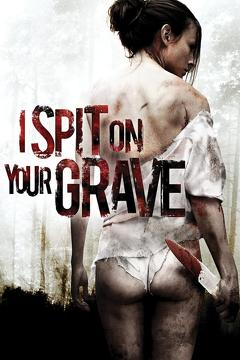 Best Thriller Movies of 2010 : I Spit on Your Grave