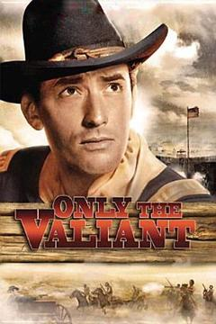 Best Western Movies of 1951 : Only the Valiant