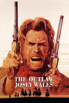 Best Action Movies of 1976 : The Outlaw Josey Wales
