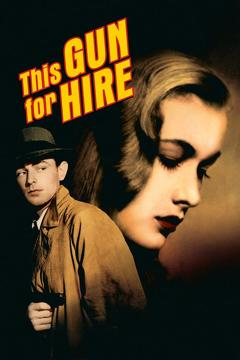 Best Mystery Movies of 1942 : This Gun for Hire