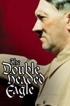 Best War Movies of 1973 : Double Headed Eagle: Hitler's Rise to Power 1918-1933