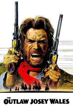 Best Movies of 1976 : The Outlaw Josey Wales
