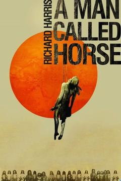 Best Adventure Movies of 1970 : A Man Called Horse