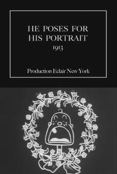 Best Comedy Movies of 1913 : He Poses for His Portrait