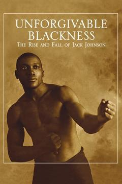 Best Documentary Movies of 2004 : Unforgivable Blackness: The Rise and Fall of Jack Johnson