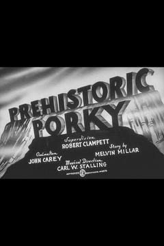 Best Animation Movies of 1940 : Prehistoric Porky