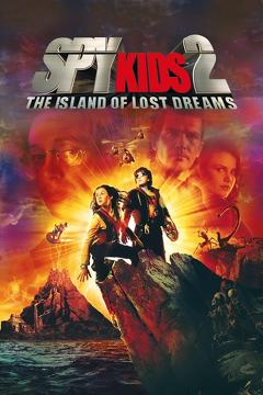 Best Family Movies of 2002 : Spy Kids 2: The Island of Lost Dreams