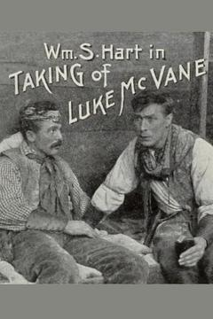 Best Action Movies of 1915 : The Taking of Luke McVane