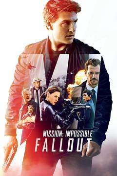Best Adventure Movies of 2018 : Mission: Impossible - Fallout