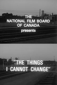 Best Documentary Movies of 1967 : The Things I Cannot Change