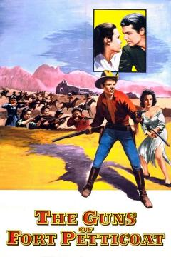 Best Action Movies of 1957 : The Guns of Fort Petticoat