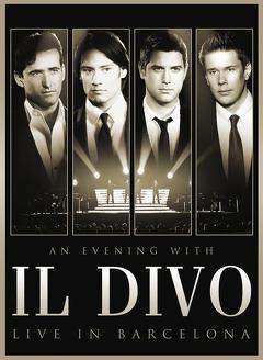 Best Music Movies of 2009 : An Evening with 'Il Divo': Live in Barcelona