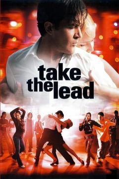 Best Music Movies of 2006 : Take the Lead