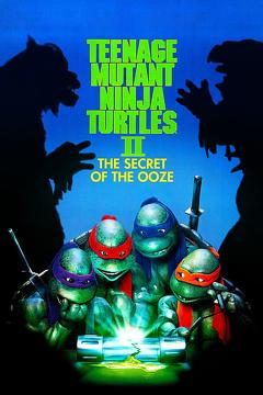 Best Family Movies of 1991 : Teenage Mutant Ninja Turtles II: The Secret of the Ooze