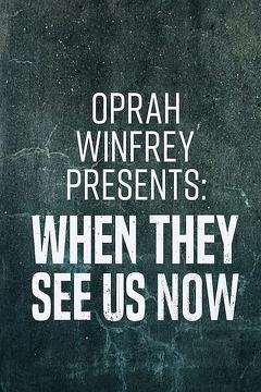 Best Documentary Movies of This Year: Oprah Winfrey Presents: When They See Us Now