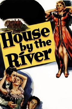 Best Thriller Movies of 1950 : House by the River