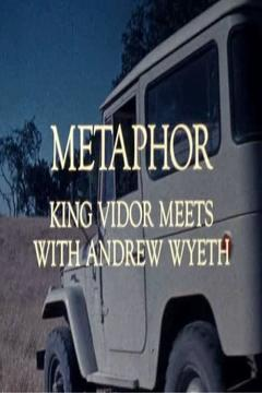 Best Documentary Movies of 1980 : Metaphor: King Vidor Meets with Andrew Wyeth