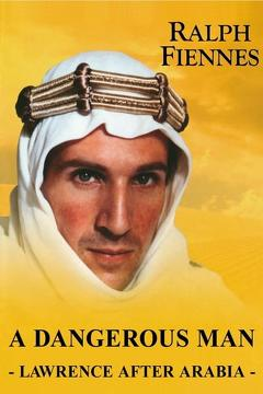 Best History Movies of 1990 : A Dangerous Man: Lawrence After Arabia