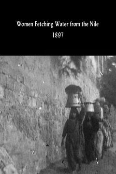 Best Documentary Movies of 1897 : Women Fetching Water from the Nile