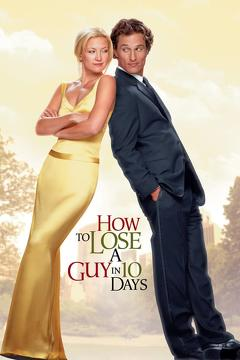 Best Romance Movies of 2003 : How to Lose a Guy in 10 Days