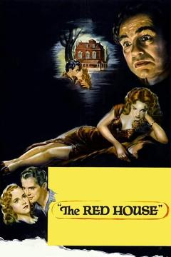 Best Horror Movies of 1947 : The Red House