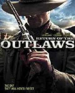 Best Western Movies of 2009 : Return of the Outlaws