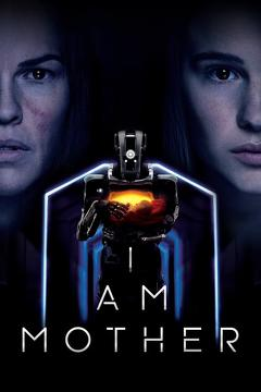 Best Science Fiction Movies of 2019 : I Am Mother