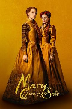Best History Movies of 2018 : Mary Queen of Scots
