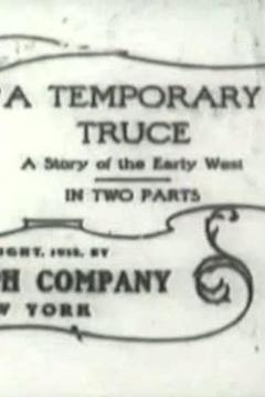 Best Action Movies of 1912 : A Temporary Truce