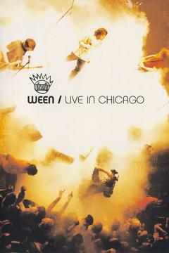 Best Music Movies of 2004 : Ween: Live in Chicago